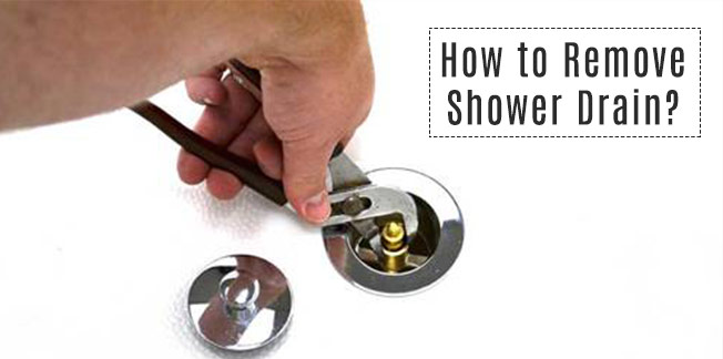 How to Remove Shower Drain